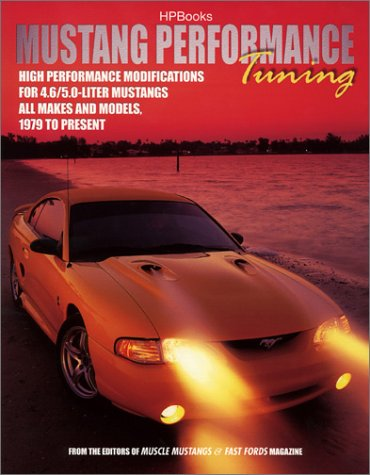 Mustang Performance EngineTuning: High Performance Modifications for 4.6/5.0-Liter Mustangs (...