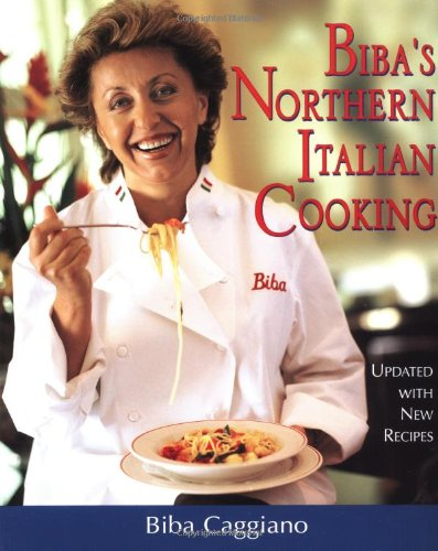 9781557883803: Biba's Northern Italian Cooking