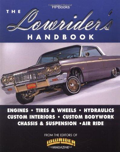 The Lowrider's Handbook HPBooks-1383: Lowrider Magazine Editors