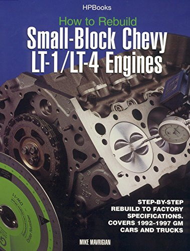How to Rebuild Small-Block Chevy Lt1/Lt4 Engines: Mavrigian, Mike