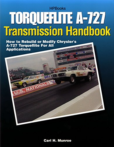 9781557883995: Torqueflite A-727 Transmission Handbook HP1399: How to Rebuild or Modify Chrysler's A-727 Torqueflite for All Applications