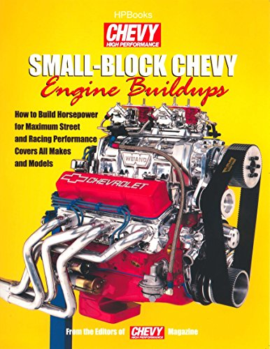 9781557884008: Small-Block Chevy Engine Buildups: How to Build Horsepower for Maximum Street and Racing Performance - Covers All Makes and Models