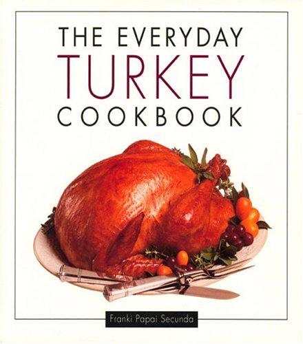 9781557884435: The Everyday Turkey Cookbook