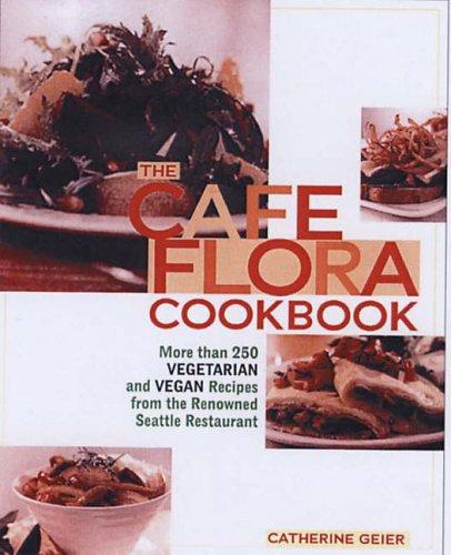 9781557884718: Cafe Flora Cookbook