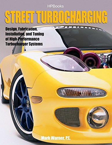 9781557884886: Street TurbochargingHP1488: Design, Fabrication, Installation, and Tuning of High-Performance Street Turbocharger Systems