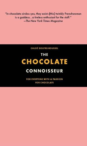 The Chocolate Connoisseur: For Everyone With a: Chloe Doutre-Roussel
