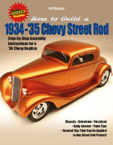 How to Build a 1934-'35 Chevy Street Rod HP1514: Step-by-Step Assembly Instructions for a 1934...