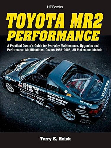 9781557885531: Toyota MR2 Performance HP1553: A Practical Owner's Guide for Everyday Maintenance, Upgrades and Performance Modifications. Covers 1985-2005, All Makes and Models