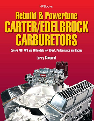 Rebuild  &  Powertune Carter/Edelbrock Carburetors HP1555: Covers AFB, AVS and TQ Models for Street, Performance and Racing (1557885559) by Shepard, Larry