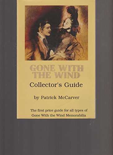 Gone with the Wind Collector's Guide: McCarver, Patrick
