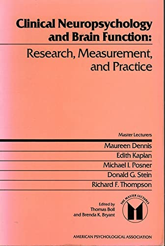Clinical Neuropsychology and Brain Function: Research, Measurement, and Practice (Master Lectures ...