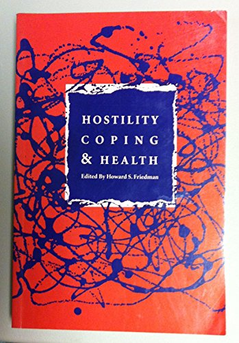 Hostility, Coping, and Health: Friedman, Howard S.