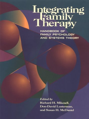 9781557982803: Integrating Family Therapy: Handbook of Family Psychology and Systems Therapy