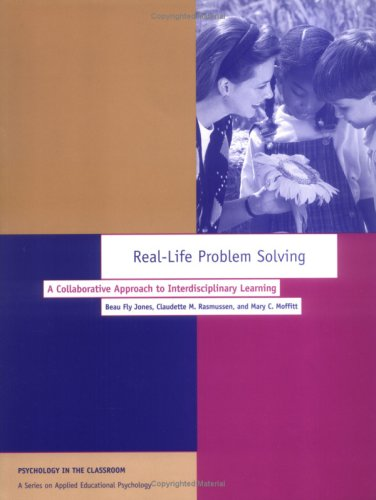 9781557982940: Real-Life Problem Solving: A Collaborative Approach to Interdisciplinary Learning: A Collaborative Approach to Interdisciplinary Learning (Psychology in the Classroom)