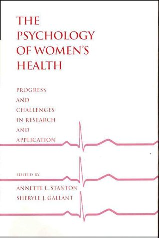 The Psychology of Women's Health. Progress and Challenges in Research and Application.: ...