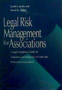 9781557983046: Legal Risk Management for Associations: A Legal Compliance Guide for Volunteers and Employees of Trade and Professional Associations