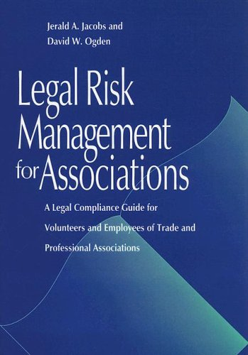 9781557983121: Legal Risk Management for Associations: A Legal Compliance Guide for Volunteers and Employees of Trade and Professional Associations