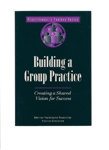 Building a Group Practice: Creating a Shared Vision for Success: Coopers & Lybrand, L.L.P.
