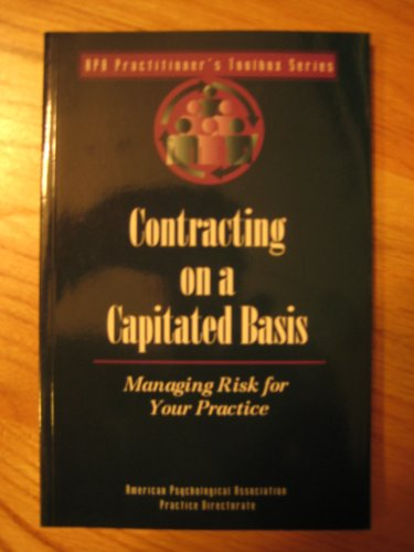 9781557983626: Contracting on a Capitated Basis: Managing Risk for Your Practice (Apa Practitioner's Toolbox Series)