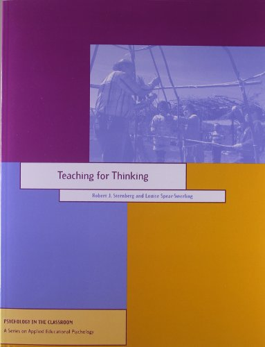 Teaching for Thinking (Psychology in the Classroom) (1557983755) by Sternberg, Robert J.; Spear-Swerling, Louise