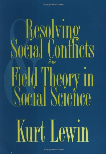 9781557984159: Resolving Social Conflicts: And, Field Theory in Social Science