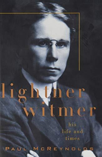 Lightner Witmer: His Life and Times: Paul McReynolds