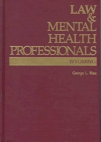 9781557984470: Law and Mental Health Professionals: Wyoming (Law & Mental Health Professionals)