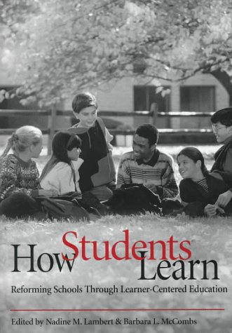 9781557984647: How Students Learn: Reforming Schools Through Learner-centered Education