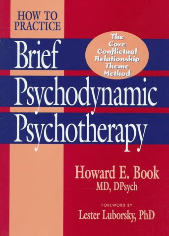 9781557984654: How to Practice Brief Psychodynamic Psychotherapy: Core Conflictual Relationship Theme Method