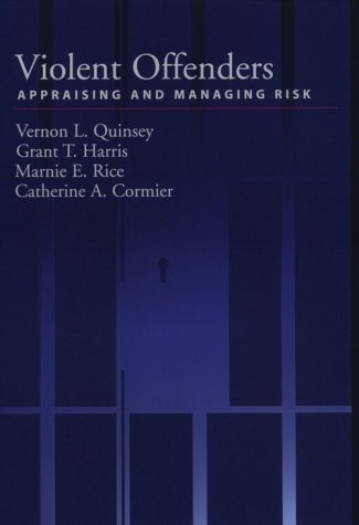 9781557984951: Violent Offenders: Appraising and Managing Risk (Law and Public Policy: Psychology and the Social Sciences)