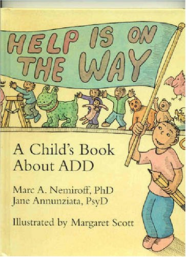 Help Is On the Way : A Child's Book About ADD: Marc Neminoff