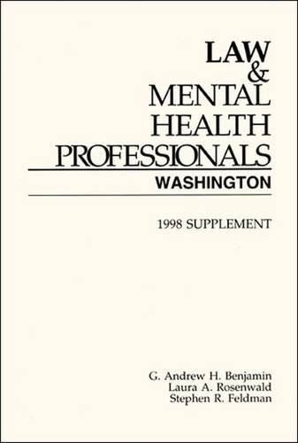 Law and Mental Health Professionals: Washington Supplement: Benjamin, Andrew; Rosenwald,