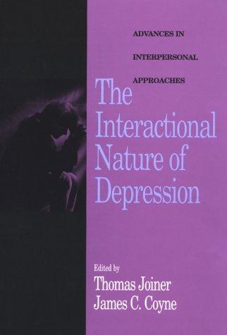 The Interactional Nature of Depression: Advances in: Thomas E., Ed.