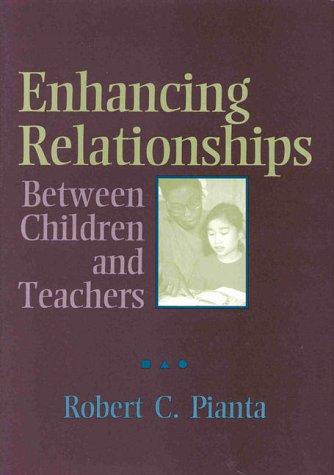 Enhancing Relationships Between Children and Teachers (Haworth: Robert C. Pianta