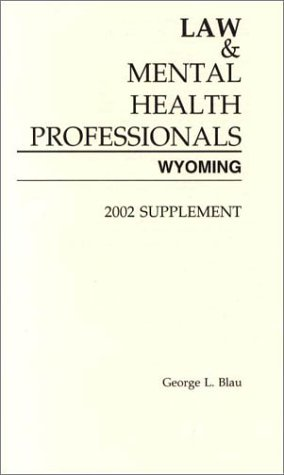 9781557985521: Law and Mental Health Professionals: Wyoming : 2002 Supplement (Wyoming Supplement)