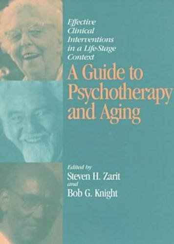 9781557985699: A Guide to Psychotherapy and Aging: Effective Clinical Interventions in a Life-Stage Context