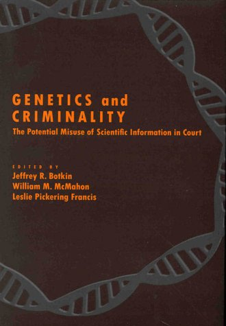 9781557985804: Genetics and Criminality: The Potential Misuse of Scientific Information in Court (LAW AND PUBLIC POLICY: PSYCHOLOGY AND THE SOCIAL SCIENCES)