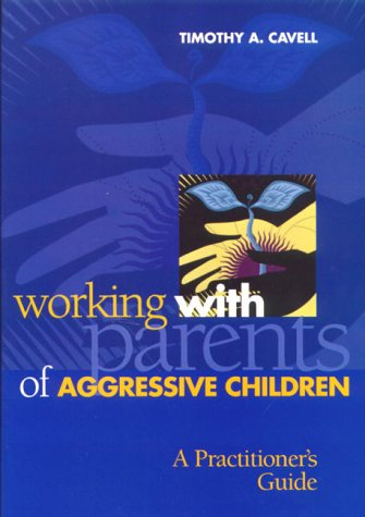 9781557986375: Working with Parents of Aggressive Children: A Practitioner's Guide (School Psychology (APA))