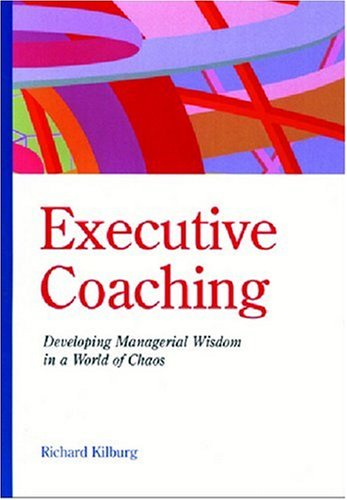 9781557986481: Executive Coaching: Developing Managerial Wisdom in a World of Chaos