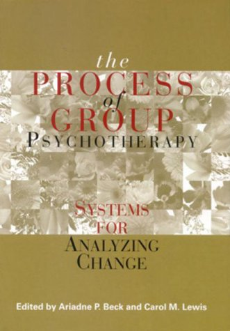 9781557986580: The Process of Group Psychotherapy: Systems for Analyzing Change