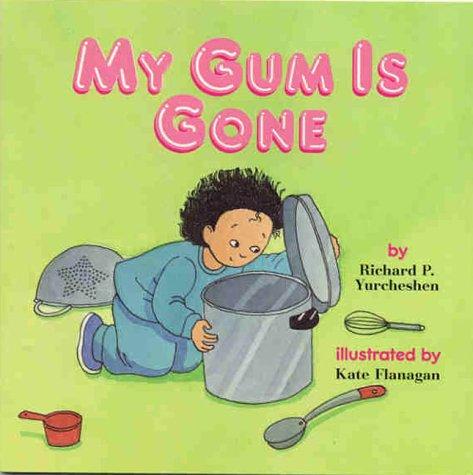 My Gum Is Gone: Yurcheshen, Richard P./