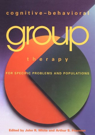 9781557986900: Cognitive-Behavioral Group Therapy for Specific Problems and Populations:
