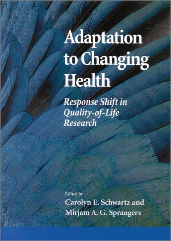 Adaptation to Changing Health : Response Shift: Schwartz, Carolyn E.