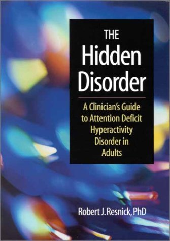 9781557987242: The Hidden Disorder: A Clinician's Guide to Attention Deficit Hyperactivity Disorder in Adults