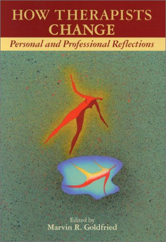 9781557987273: How Therapists Change: Personal And Professional Reflections
