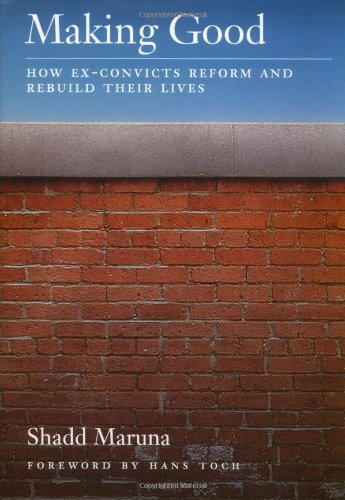 9781557987310: Making Good: How Ex-Convicts Reform and Rebuild Their Lives