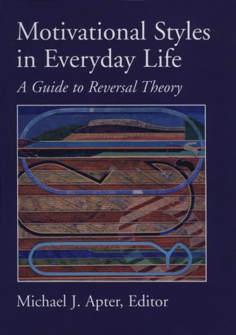 9781557987396: Motivational Styles in Everyday Life: A Guide to Reversal Theory