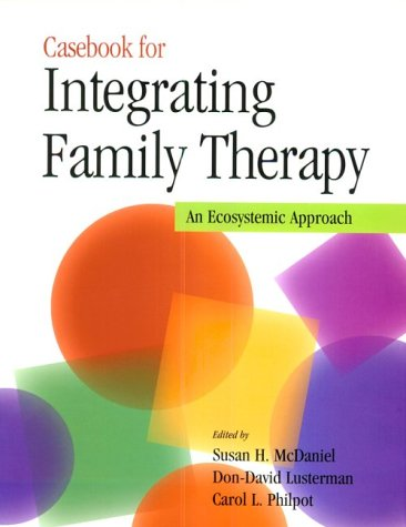 9781557987495: Casebook for Integrating Family Therapy: An Ecosystemic Approach