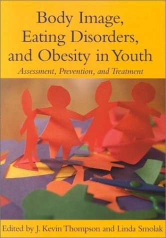 Body Image, Eating Disorders, and Obesity in: J. Kevin, Ed.