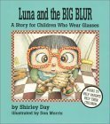 9781557987778: Luna and the Big Blur: A Story for Children Who Wear Glasses